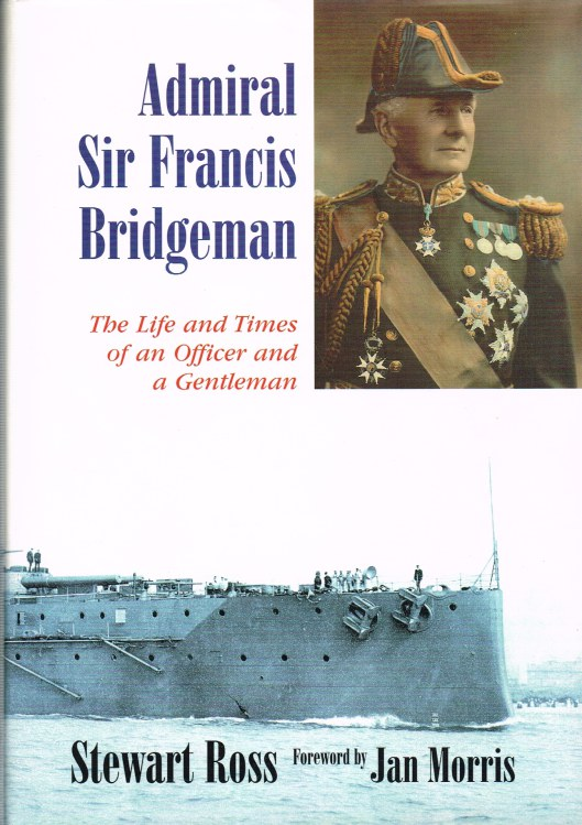 Image for ADMIRAL SIR FRANCIS BRIDGEMAN : THE LIFE AND TIMES OF AN OFFICER AND A GENTLEMAN