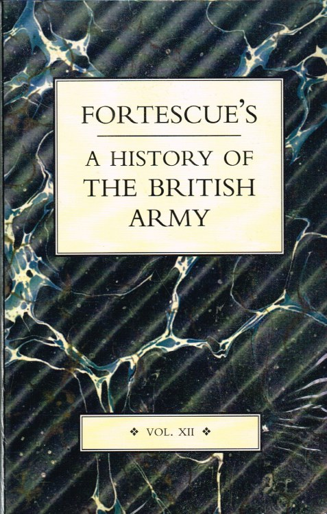 Image for FORTESCUE'S HISTORY OF THE BRITISH ARMY : VOL.XII