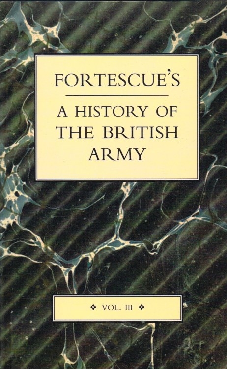 Image for FORTESCUE'S HISTORY OF THE BRITISH ARMY : VOL.III