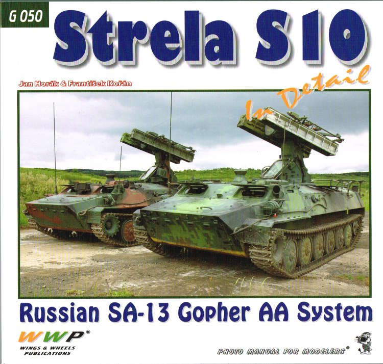 Image for STRELA S10 IN DETAIL : RUSSIAN SA-13 GOPHER AA SYSTEM