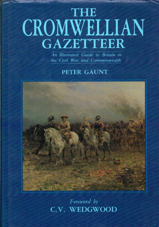 Image for THE CROMWELLIAN GAZETTEER : AN ILLUSTRATED GUIDE TO BRITAIN IN THE CIVIL WAR AND COMMONWEALTH