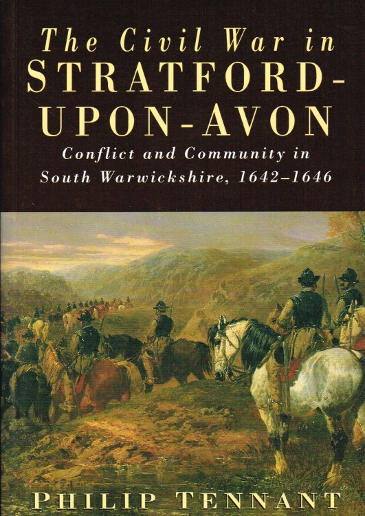 Image for THE CIVIL WAR IN STRATFORD UPON AVON : CONFLICT AND COMMUNITY IN SOUTH WARWICKSHIRE, 1642-1646