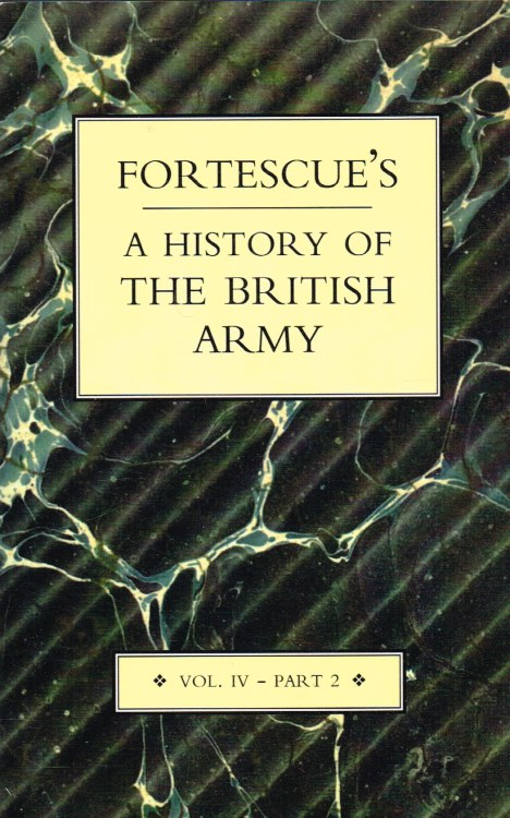 Image for FORTESCUE'S HISTORY OF THE BRITISH ARMY : VOL.IV - PART 2
