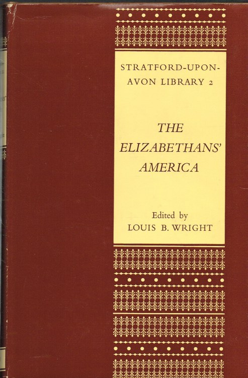 Image for THE ELIZABETHANS' AMERICA : A COLLECTION OF EARLY REPORTS BY ENGLISHMEN ON THE NEW WORLD