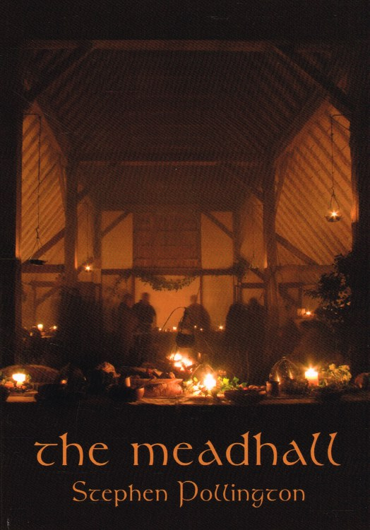 Image for THE MEADHALL: THE FEASTING TRADITION IN ANGLO-SAXON ENGLAND