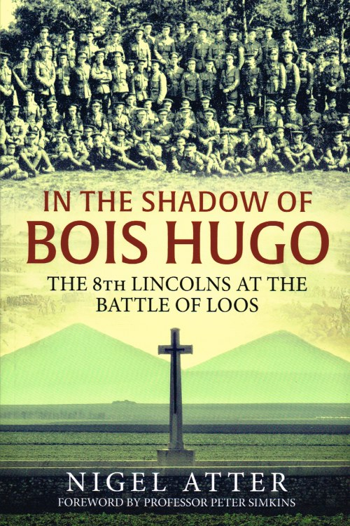Image for IN THE SHADOW OF BOIS HUGO : THE 8TH LINCOLNS AT THE BATTLE OF LOOS