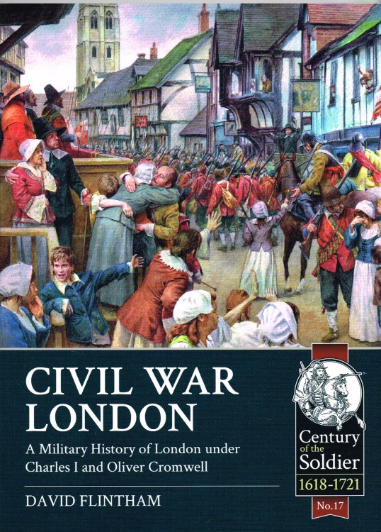 Image for CIVIL WAR LONDON : A MILITARY HISTORY OF LONDON UNDER CHARLES I AND OLIVER CROMWELL
