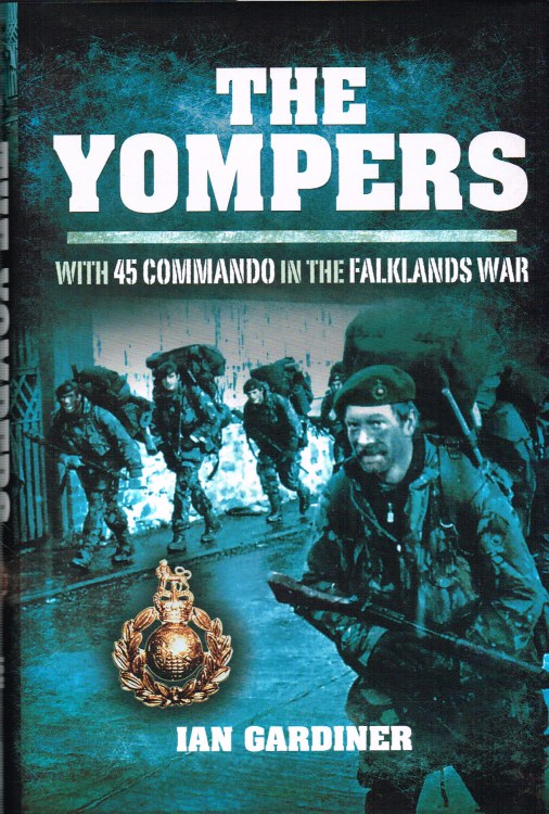 Image for THE YOMPERS : WITH 45 COMMANDO IN THE FALKLANDS WAR