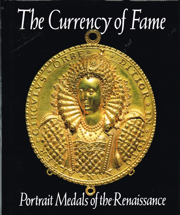 Image for THE CURRENCY OF FAME : PORTRAIT MEDALS OF THE RENAISSANCE