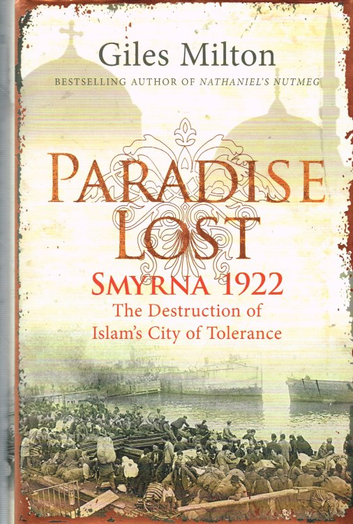 Image for PARADISE LOST : SMYRNA 1922 : THE DESTRUCTION OF ISLAM'S CITY OF TOLERANCE