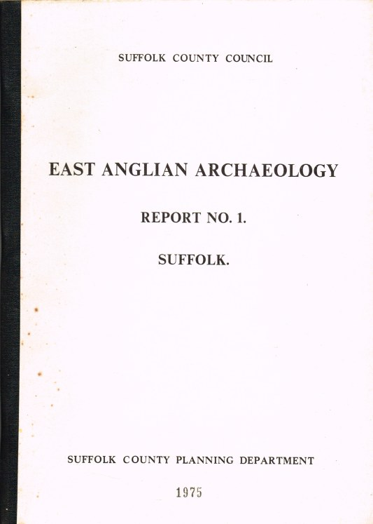 Image for EAST ANGLIAN ARCHAEOLOGY REPORT NO.1 SUFFOLK