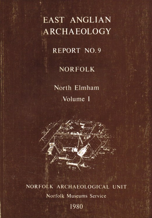 Image for EAST ANGLIAN ARCHAEOLOGY REPORT NO.9 NORFOLK : NORTH ELMHAM VOLUME 1