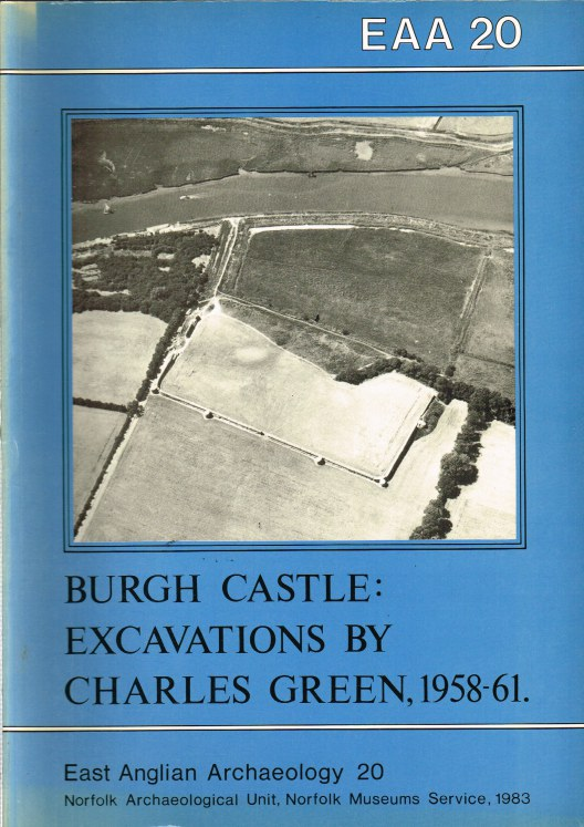 Image for EAST ANGLIAN ARCHAEOLOGY REPORT NO.20, 1983 : BURGH CASTLE, EXCAVATIONS BY CHARLES GREEN 1958-61
