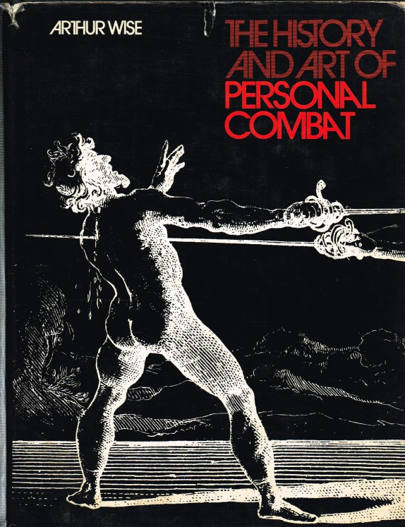 Image for THE HISTORY AND ART OF PERSONAL COMBAT