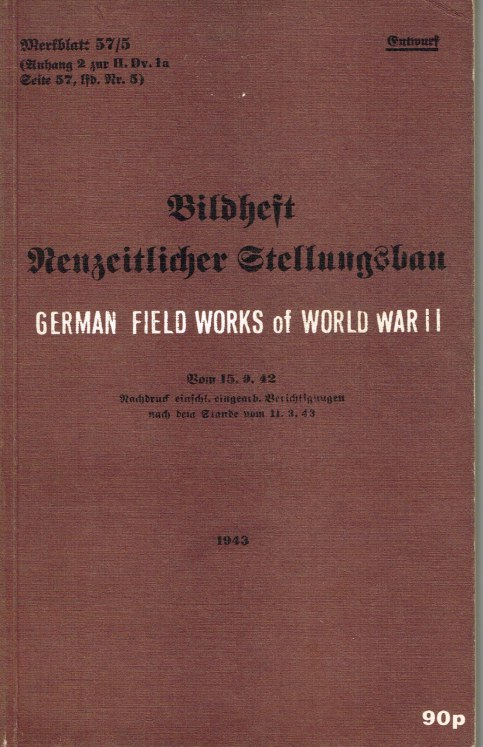 Image for GERMAN FIELD WORKS OF WORLD WAR II (BILDHEFT NEUZEITLICHER STELLUNGSBAU)