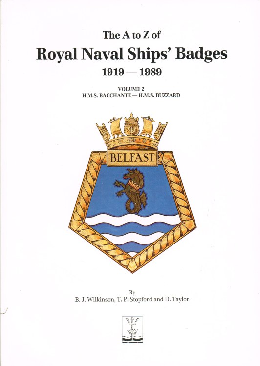 Image for THE A TO Z OF ROYAL NAVAL SHIP'S BADGES 1919-1989 VOLUME 2: HMS BACCHANTE - HMS BUZZARD