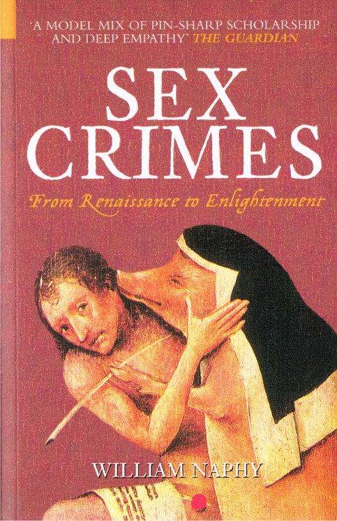 Image for SEX CRIMES FROM THE RENAISSANCE TO ENLIGHTENMENT