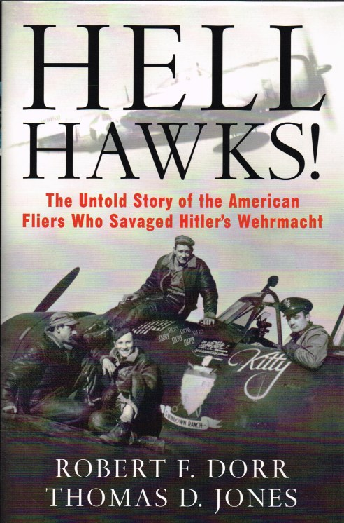 Image for HELL HAWKS : THE UNTOLD STORY OF THE AMERICAN FLIERS WHO SAVAGED HITLER'S WEHRMACHT