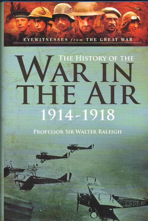 Image for THE HISTORY OF THE WAR IN THE AIR 1914-1918