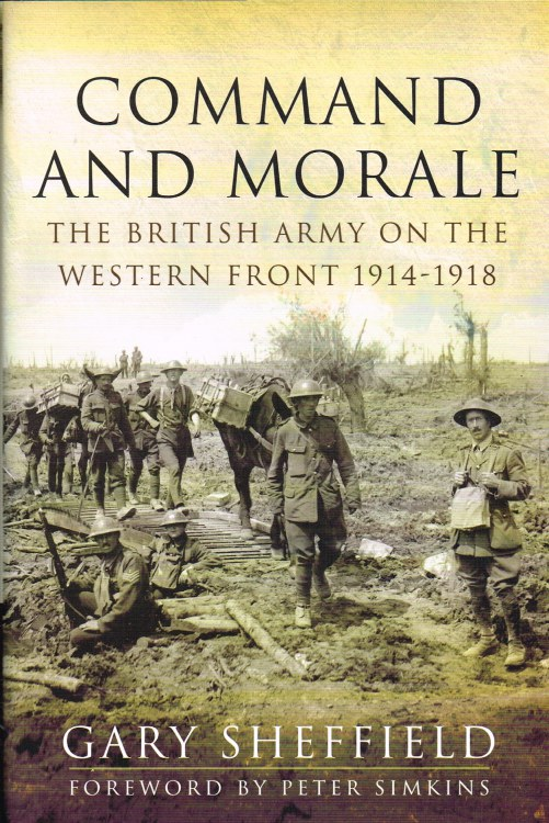 Image for COMMAND AND MORALE : THE BRITISH ARMY ON THE WESTERN FRONT 1914-1918