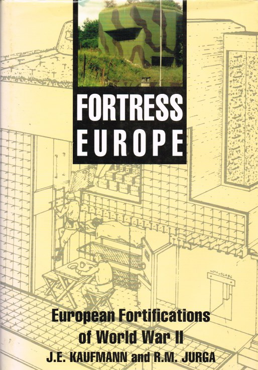 Image for FORTRESS EUROPE: EUROPEAN FORTIFICATIONS OF WORLD WAR II