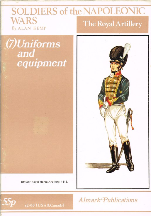 Image for SOLDIERS OF THE NAPOLEONIC WARS: THE ROYAL ARTILLERY: PART 7 UNIFORMS AND EQUIPMENT