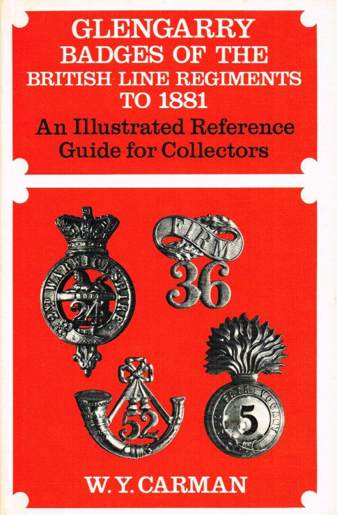 Image for GLENGARRY BADGES OF THE BRITISH LINE REGIMENTS TO 1881
