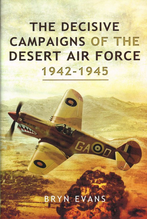 Image for THE DECISIVE CAMPAIGNS OF THE DESERT AIR FORCE 1942-1945