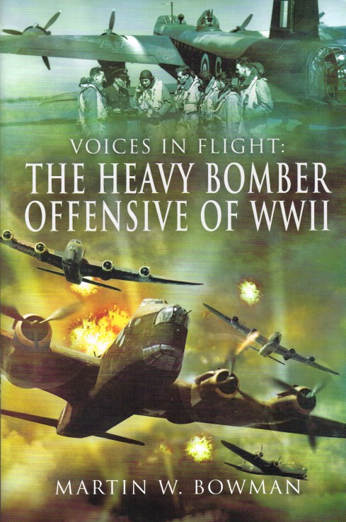Image for VOICES IN FLIGHT: THE HEAVY BOMBER OFFENSIVE OF WWII