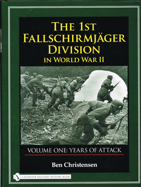 Image for THE 1ST FALLSCHIRMJAGER DIVISION IN WORLD WAR II : VOLUME ONE : YEARS OF ATTACK