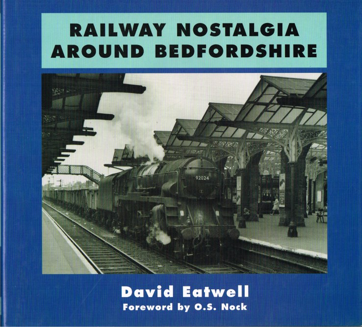 Image for RAILWAY NOSTALGIA AROUND BEDFORDSHIRE