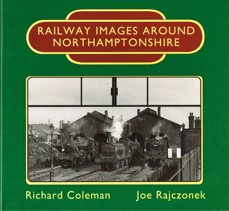 Image for RAILWAY IMAGES AROUND NORTHAMPTONSHIRE