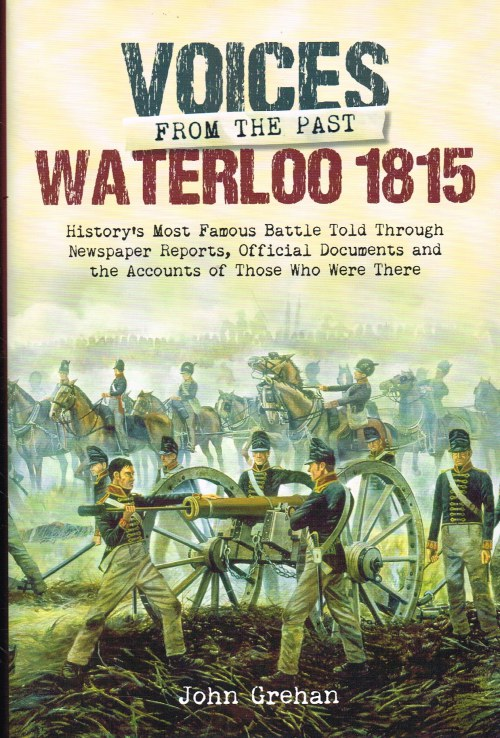 Image for VOICES FROM THE PAST : WATERLOO 1815