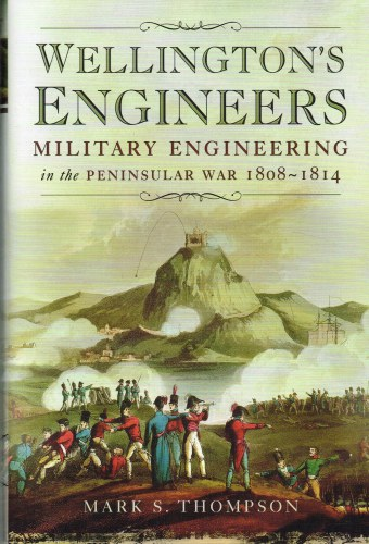 Image for WELLINGTON'S ENGINEERS : MILITARY ENGINEERING IN THE PENINSULAR WAR 1808-1814