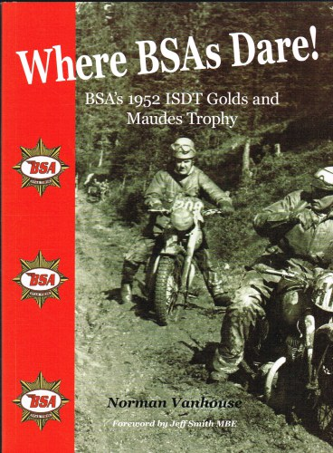 Image for WHERE BSA'S DARE! BSA'S 1952 ISDT GOLDS AND MAUDES TROPHY