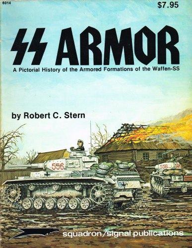 Image for SS ARMOR: A PICTORIAL HISTORY OF THE ARMORED FORMATIONS OF THE WAFFEN-SS
