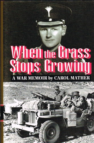 Image for WHEN THE GRASS STOPS GROWING : A WAR MEMOIR