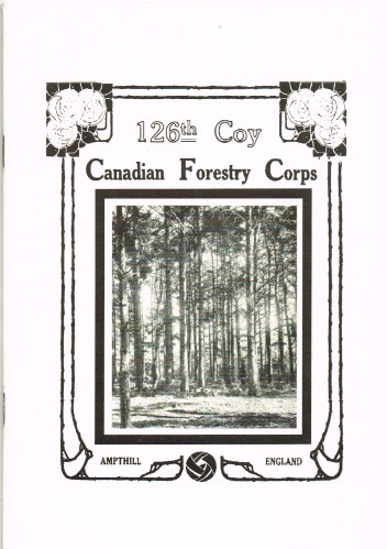 Image for A REVIEW OF ACTIVITIES WITH THE 126TH COMPANY CANADIAN FORESTRY CORPS WHILST STATIONED AT AMPTHILL, BEDFORDSHIRE, ENG.