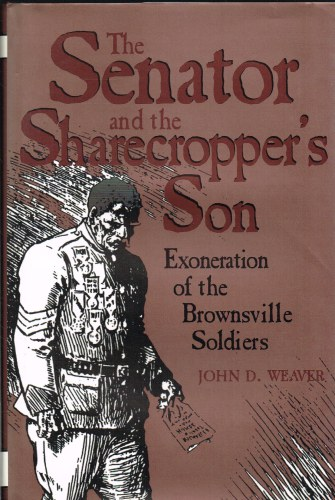 Image for THE SENATOR AND THE SHARECROPPER'S SON : EXONERATION OF THE BROWNSVILLE SOLDIERS