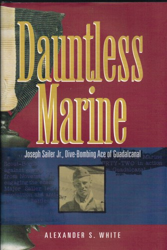 Image for DAUNTLESS MARINE : JOSEPH SAILER, JR., DIVE-BOMBING ACE OF GUADALCANAL
