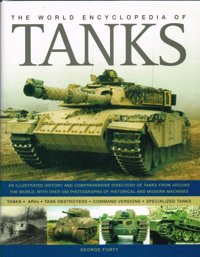 Image for THE WORLD ENCYCLOPEDIA OF TANKS : AN ILLUSTRATED HISTORY & COMPREHENSIVE DIRECTORY OF TANKS AROUND THE WORLD