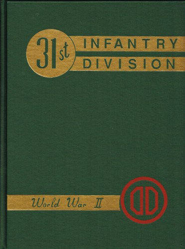 Image for HISTORY OF THE 31ST INFANTRY DIVISION IN TRAINING AND COMBAT, 1940 - 1945
