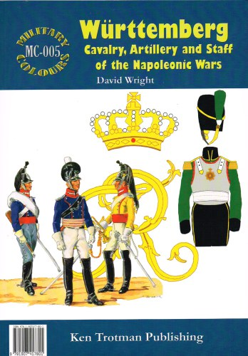 Image for MILITARY COLOURS 5: WURTTEMBERG CAVALRY, ARTILLERY AND STAFF OF THE NAPOLEONIC WARS