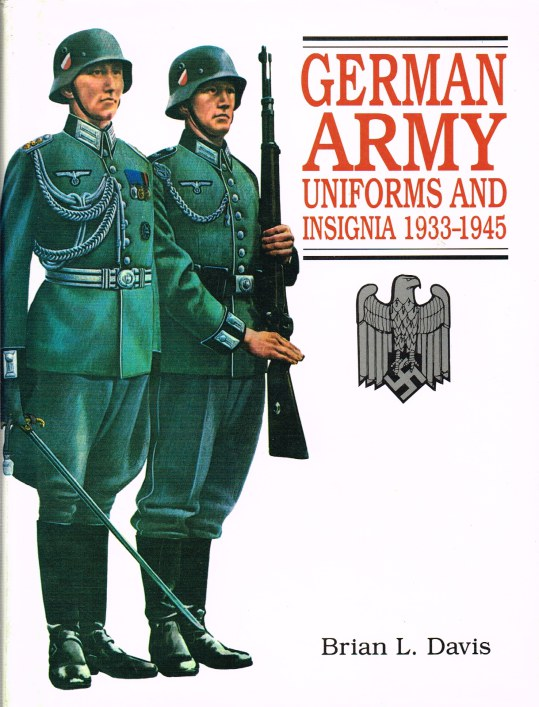 Image for GERMAN ARMY UNIFORMS AND INSIGNIA 1933-1945 (SECOND REVISED EDITION)