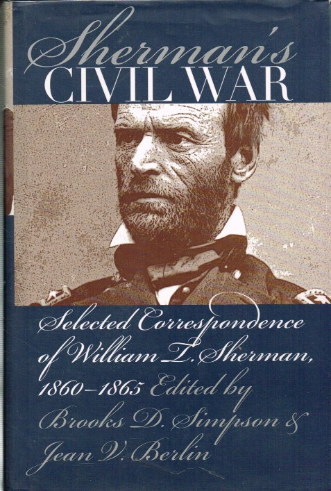 Image for SHERMAN'S CIVIL WAR : SELECTED CORRESPONDENCE OF WILLIAM T. SHERMAN, 1860-1865
