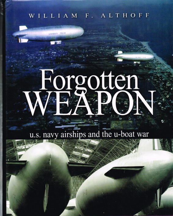 Image for FORGOTTEN WEAPON : US NAVY AIRSHIPS AND THE U-BOAT WAR
