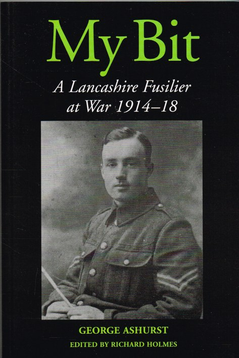 Image for MY BIT: A LANCASHIRE FUSILIER AT WAR 1914-18