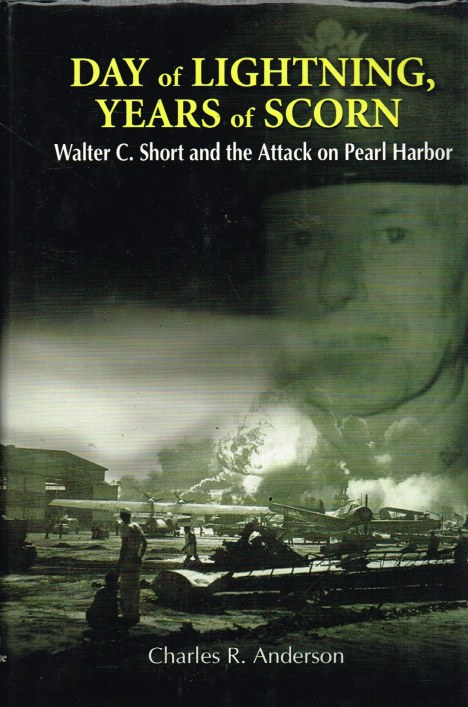 Image for DAY OF LIGHTNING, YEARS OF SCORN : WALTER C. SHORT AND THE ATTACK ON PEARL HARBOR