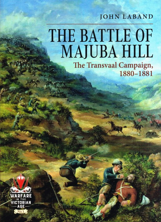 Image for THE BATTLE OF MAJUBA HILL : THE TRANSVAAL CAMPAIGN 1880-1881