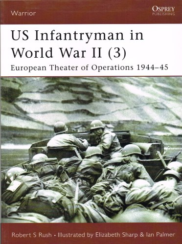 Image for US INFANTRYMAN IN WORLD WAR II (3) EUROPEAN THEATRE OF OPERATIONS 1944-45